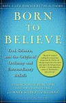 Born to Believe: God, Science, and the Origin of Ordinary and Extraordinary Beliefs - Andrew B. Newberg, Mark Robert Waldman