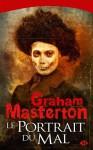 Le portrait du mal - Graham Masterton, François Truchaud