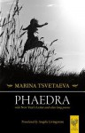 Phaedra: With New Year's Letter and Other Long Poems - Marina Tsvetaeva, Angela Livingstone