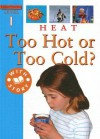 Heat: Too Cold or Too Hot? - Sally Hewitt