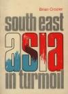 South East Asia In Turmoil - Brian Crozier