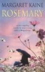 Rosemary - Margaret Kaine