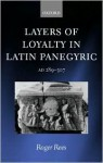 Layers of Loyalty: Latin Panegyric 289 - 307 - Roger Rees