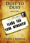 Dust to Dust: Fangs For Your Memories - Eden Crowne