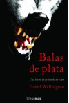 Balas de plata - David Wellington