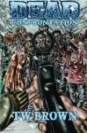 Dead: Confrontation - T.W. Brown