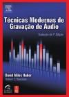 Tecnicas Modernas de Gravacao de Audio - Traducao Da 7 Edicao - David Miles Huber, Robert E Runstein