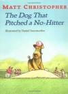 The Dog That Pitched a No-Hitter (Matt Christopher Sports Readers) - Matt Christopher, Daniel Vasconcellos