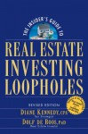 The Insider's Guide to Real Estate Investing Loopholes - Diane Kennedy, Dolf de Roos