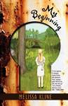 My Beginning - Melissa Kline