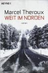 Weit im Norden - Marcel Theroux, Oliver Plaschka