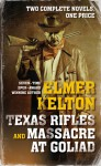 Texas Rifles and Massacre at Goliad - Elmer Kelton