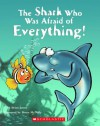 Shark Who Was Afraid Of Everything - Brian James