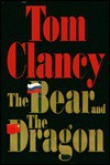 The Bear and the Dragon: Part 1 of 3 - Michael Prichard, Tom Clancy