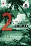 Really Dead - Part 2 - J.E. Forman