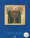 The Book of Jewish Food: An Odyssey from Samarkand and Vilna to the Present Day - Claudia Roden