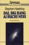 Dal big bang ai buchi neri: Breve storia del tempo - Stephen Hawking, Ron Miller, Libero Sosio, Carl Sagan
