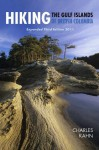 Hiking the Gulf Islands of British Columbia: Expanded Third Edition 2011 - Charles Kahn