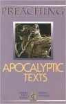 Preaching Apocalyptic Texts - Larry Paul Jones, Jerry L. Sumney