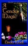 A Tender Magic - Linda Madl