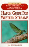 Hatch Guide for Western Streams - Jim Schollmeyer