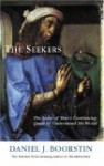 The Seekers: The Story of Man's Continuing Quest to Understand His World - Daniel J. Boorstin