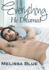 Everything He Dreamed - Melissa Blue