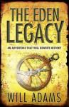 The Eden Legacy - Will Adams