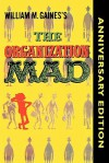 The Organization Mad - William M. Gaines, MAD Magazine