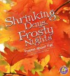 Shrinking Days, Frosty Nights: Poems about Fall - Laura Purdie Salas