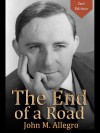 The End of a Road - John Marco Allegro