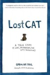 Lost Cat: A True Story of Love, Desperation, and GPS Technology - Caroline Paul