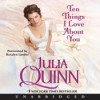 Ten Things I Love About You - Rosalyn Landor, Julia Quinn