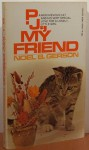 P.J., My Friend - Noel B. Gerson