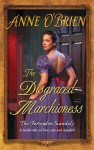 The Disgraced Marchioness (The Faringdon Scandals, #1) - Anne O'Brien