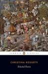 Selected Poems: Rossetti: Rossetti - Christina Rossetti
