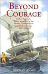 Beyond Courage: Air Sea Rescue by Walrus Squadrons in the Adriatic, Mediterranean and Tyrrhenian Seas 1942-1945 - Norman L.R. Franks