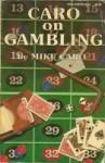 Caro on Gambling - Mike Caro, Eleanor M. Saris