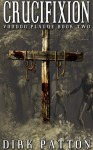 Crucifixion (Voodoo Plague Book 2) - Dirk Patton