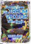 Die Traumvektor Tetralogie - III.Unität - Jeamy Lee