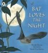 Bat Loves The Night - Nicola Davies, Sarah Fox-Davies
