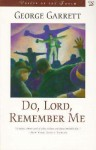 Do, Lord, Remember Me - George Garrett