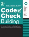 Code Check Building: An Illustrated Guide to the Building Codes - Michael Casey, Douglas Hansen, Michael Casey, Paddy Morrissey