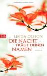 Die Nacht Trägt Deinen Namen - Linda Olsson, Almuth Carstens