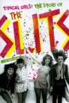 Typical Girls?: The Story of the Slits - Zoë Street Howe