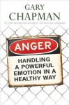 Anger: Handling a Powerful Emotion in a Healthy Way - Gary Chapman
