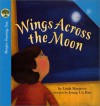 Wings Across the Moon - Linda Hargrove, Joung Un Kim