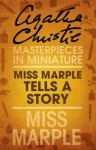 Miss Marple Tells a Story: A Miss Marple Short Story - Agatha Christie
