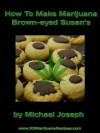 How To Make Marijuana Brown-eyed Susan's - Michael Joseph