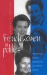 French Women in Politics: Writing Power, Paternal Legitimization, and Maternal Legacies - Raylene L. Ramsay